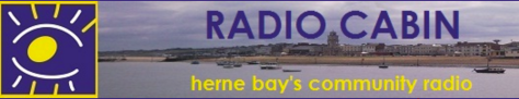 Radio Cabin will be a radio station for the general population of Herne Bay, north east Kent